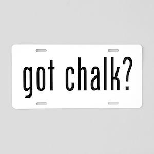 Got Chalk? Aluminum License Plate