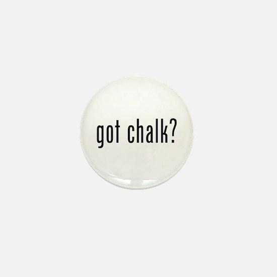 Got Chalk? Mini Button