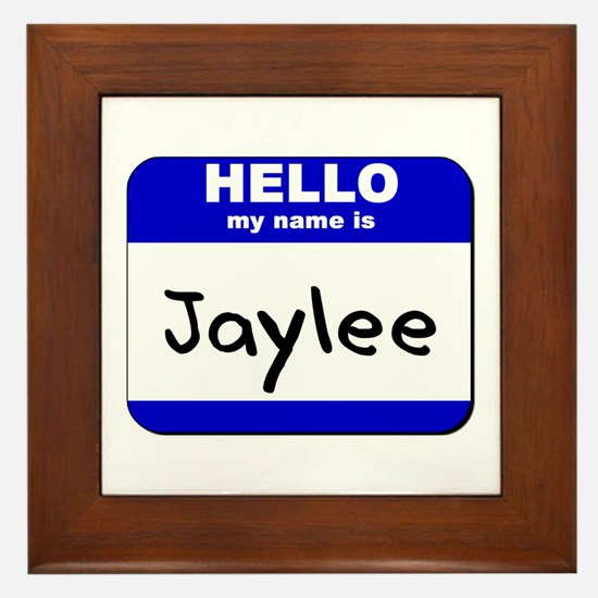 hello my name is jaylee  Framed Tile