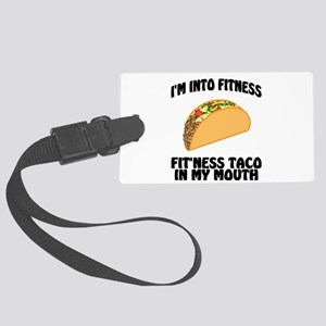 I'm Into Fitness...Fit'Ness Taco Large Luggage Tag