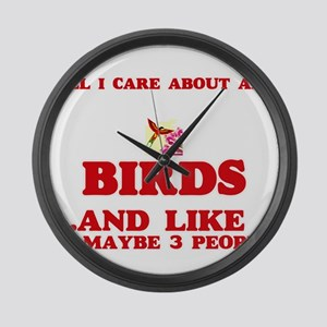 All I care about are Birds Large Wall Clock