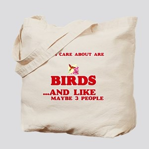 All I care about are Birds Tote Bag