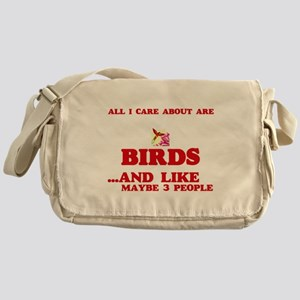 All I care about are Birds Messenger Bag