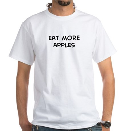 Eat more Apples White T-Shirt