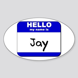 hello my name is jay Oval Sticker