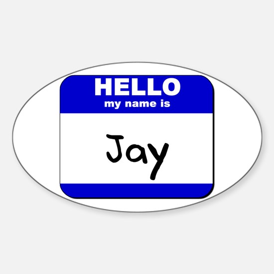 hello my name is jay Oval Decal