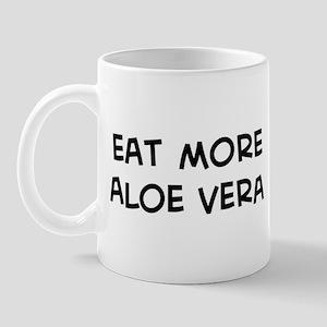 Eat more Aloe Vera Mug