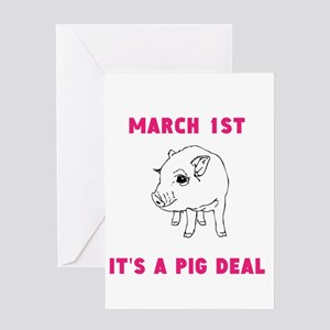 March 1st Its A Pig Deal Greeting Cards
