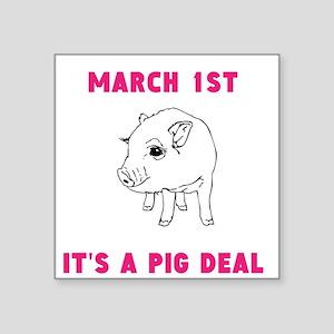 March 1st Its A Pig Deal Sticker