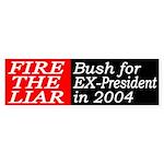 Fire the Liar: Bush for Ex-President in '04