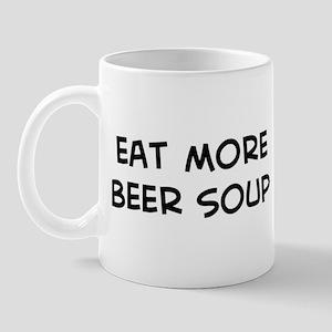 Eat more Beer Soup Mug