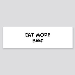 Eat more Beef Bumper Sticker
