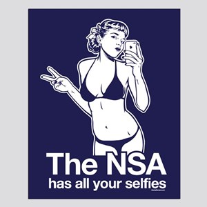 NSA Has Your Selfies Posters
