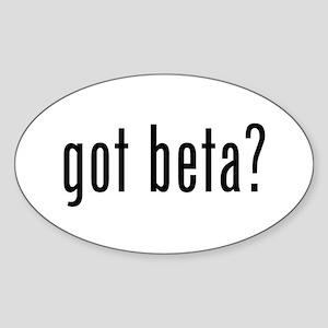 Got Beta? Sticker (Oval)