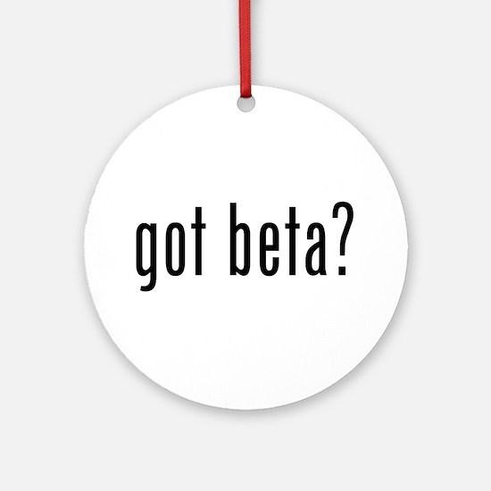 Got Beta? Ornament (Round)
