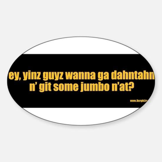 yinz-wanna-ga-dahtahn-jumbo Decal
