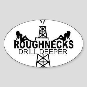 Roughnecks Drill Deeper Sticker