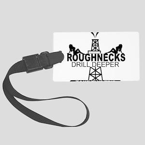 Roughnecks Drill Deeper Luggage Tag