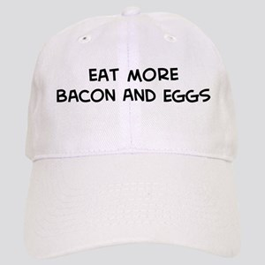 Eat more Bacon And Eggs Cap