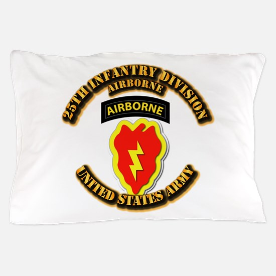 Army - 25th ID - Airborne Pillow Case