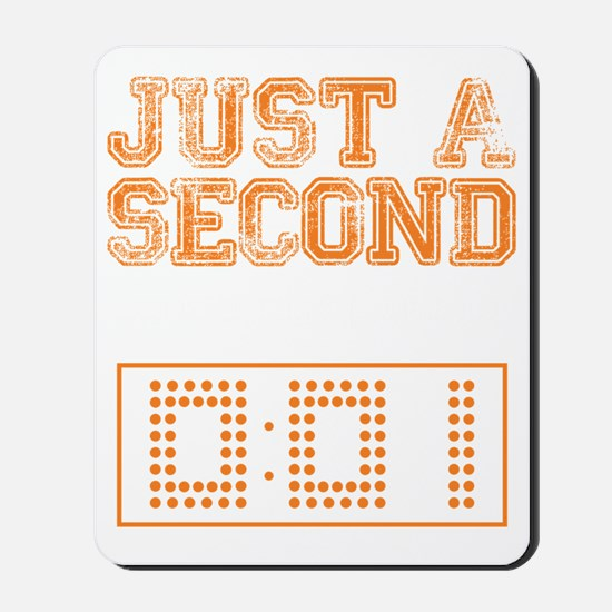 JUST A SECOND [WAR EAGLE!] Mousepad