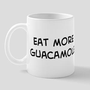Eat more Guacamole Mug