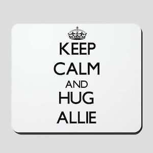 Keep Calm and HUG Allie Mousepad