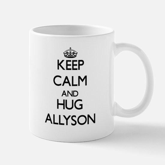 Keep Calm and HUG Allyson Mugs