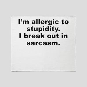 Allergic To Stupidity Throw Blanket