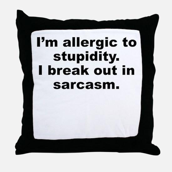 Allergic To Stupidity Throw Pillow