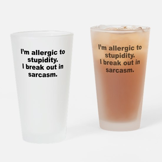 Allergic To Stupidity Drinking Glass