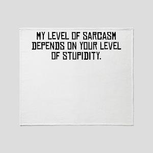 My Level Of Sarcasm Throw Blanket