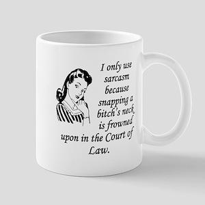 I Only Use Sarcasm Because Mugs