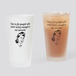 Tact And Sarcasm Drinking Glass