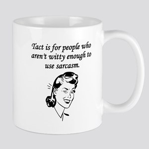 Tact And Sarcasm Mugs