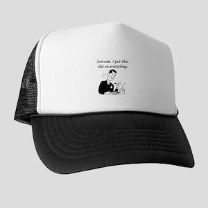 Sarcasm I Put That Shit On Everything Trucker Hat
