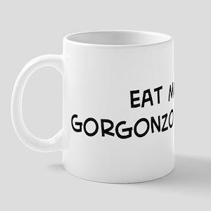 Eat more Gorgonzola Cheese Mug