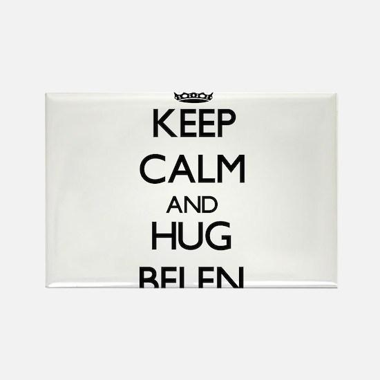 Keep Calm and HUG Belen Magnets