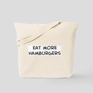 Eat more Hamburgers Tote Bag