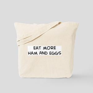 Eat more Ham And Eggs Tote Bag