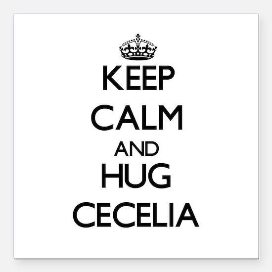 "Keep Calm and HUG Cecelia Square Car Magnet 3"" x 3"