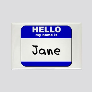 hello my name is jane Rectangle Magnet
