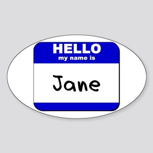 hello my name is jane Oval Sticker