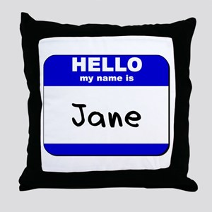 hello my name is jane  Throw Pillow