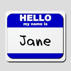 hello my name is jane  Mousepad
