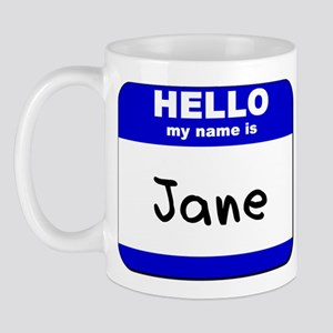 hello my name is jane  Mug
