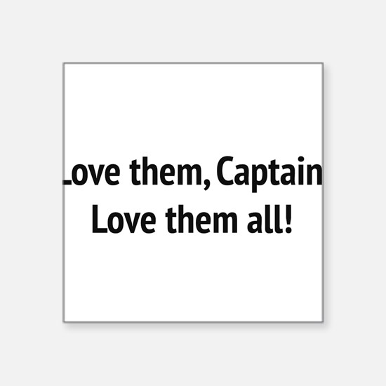 "Sound of Music - ""Love Them, Captain!"" Sticker"