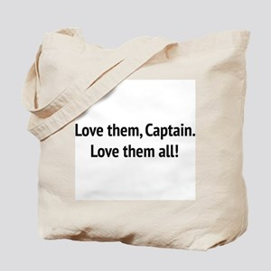 """Sound of Music - """"Love Them, Captain!"""" Tote Bag"""