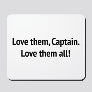 "Sound of Music - ""Love Them, Captain!"" Mousepad"