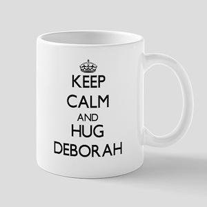 Keep Calm and HUG Deborah Mugs